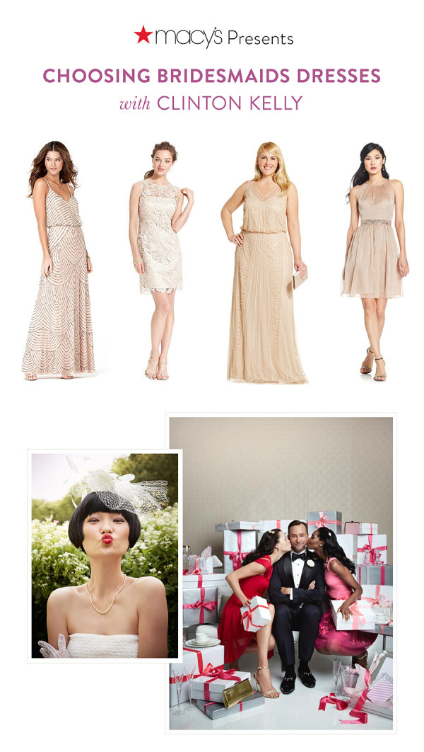 Gorgeous Bridesmaid Dresses with Macy?s + Clinton Kelly