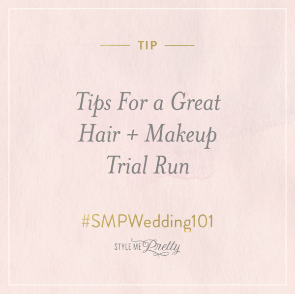 #SMPWedding101 ?  Tips For a Great Hair + Makeup Trial Run