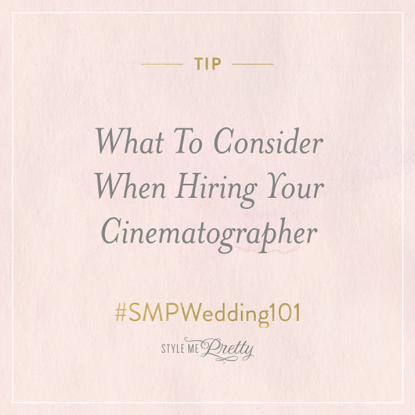#SMPWedding101 – What To Consider When Hiring Your Cinematographer