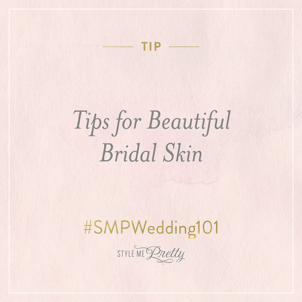 #SMPWedding101 ? Tips for Beautiful Bridal Skin