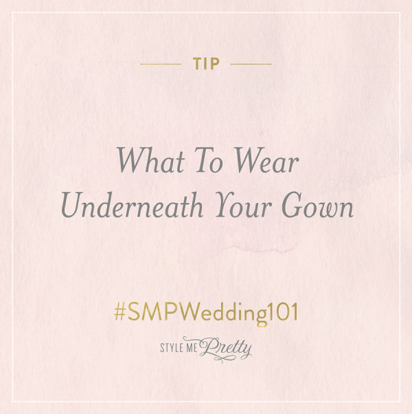 #SMPweddings101: What to Wear Under Your Gown